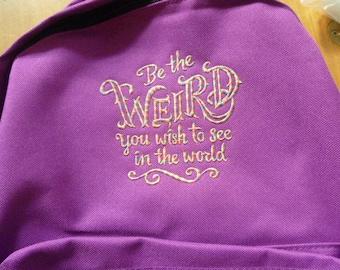 Be Weird Bag, Be the Weird Backpack, Rucksack Bag Rucksac 18 litre School bag