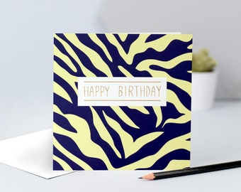 Birthday Card for him, animal print, card for him or her, card for brother, card for sister, card for wife, card for husband, zebra print