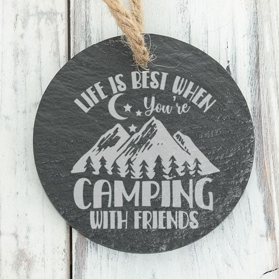 Life is Best when Camping with Friends Custom Engraved Slate
