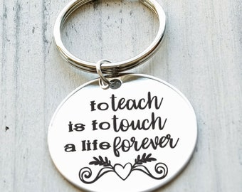 To Teach is to Touch a Life Forever Personalized Engraved Key Chain Gift