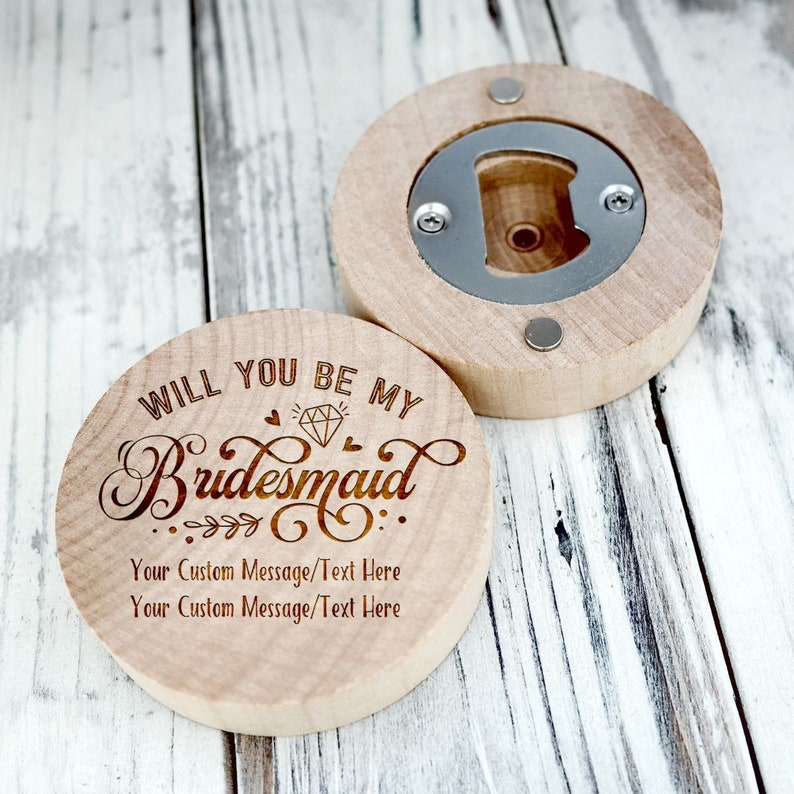 Will You Be My Bridesmaid Wedding Favors Custom Engraved Wooden Bottle Opener Magnet Anniversary Wedding