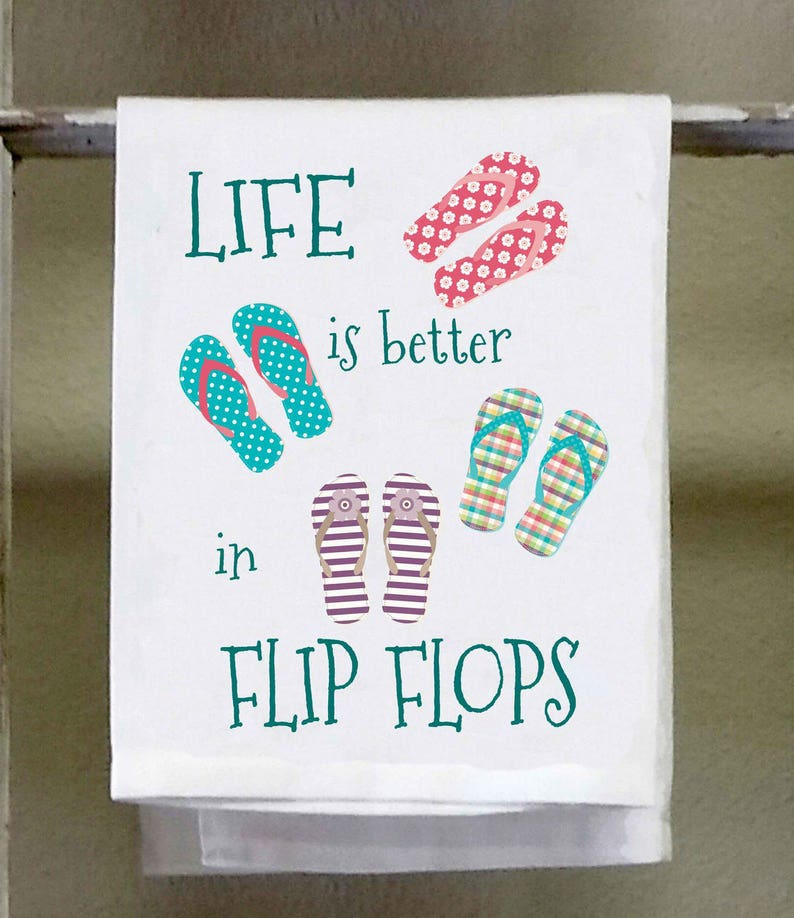 3ed6dc3289e6d Life is better in flip flops Kitchen Towel Dish Towel
