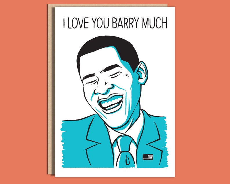 I Love You Barry Much  Greeting Card by Nick Lacke / Barack image 0