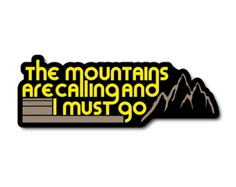 The Mountains Are Calling And I Must Go Custom Vinyl Decal Sticker