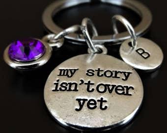 My story isn't over yet Keychain, Custom Keychain, Custom Key Ring, My story isnt over yet Key Chain, Motivational Keychain, Survivor Gift
