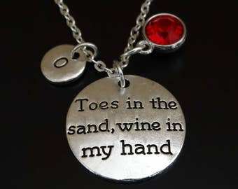 Toes in the sand wine in my hand Necklace, Toes in the sand wine in my hand Charm, Beach Necklace, Beach Jewelry, Beach Wedding, Vacation