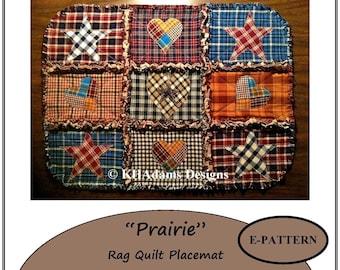 E-PATTERN Rag Quilt Placemat PRAIRIE ~ PDF ~ Country Primitive, Country Cottage Placemat Pattern ~ Best Selling Item