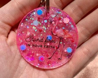 Flamingo Keychain Religious Keychain faith based Keychain Stand Firm in Your Faith Keychain