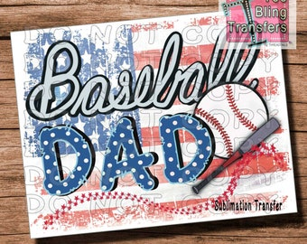Baseball Dad Ready To Press Sublimation Transfer | Dad and Flag Independence Day Shirt Design | Sports Dad Heat Press Transfer