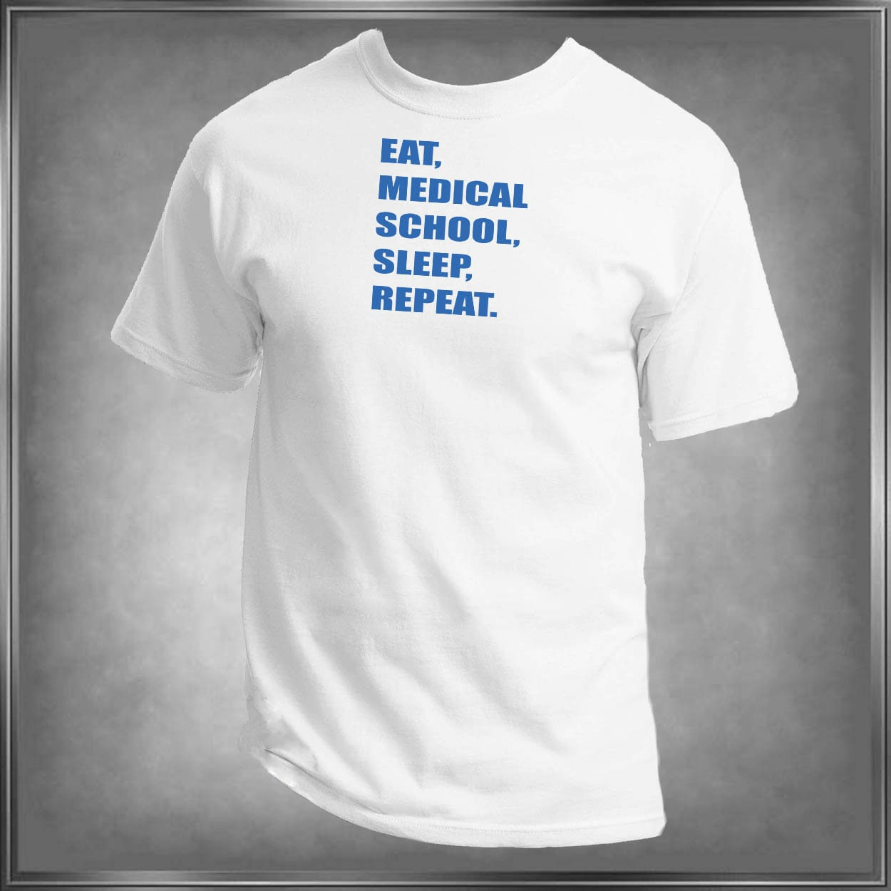 Eat Medical School Sleep Repeat T Shirt Personalize The Colors