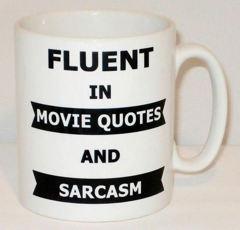 Fluent In Movie Quotes Sarcasm Mug Can Be Personalised Funny Office Work Film Buff Fan Gift