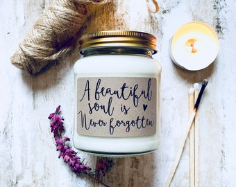 A beautiful soul is never forgotten scented soy candle, remembrance candle, memoriam candle, loving memory, memorial, condolence, sympathy