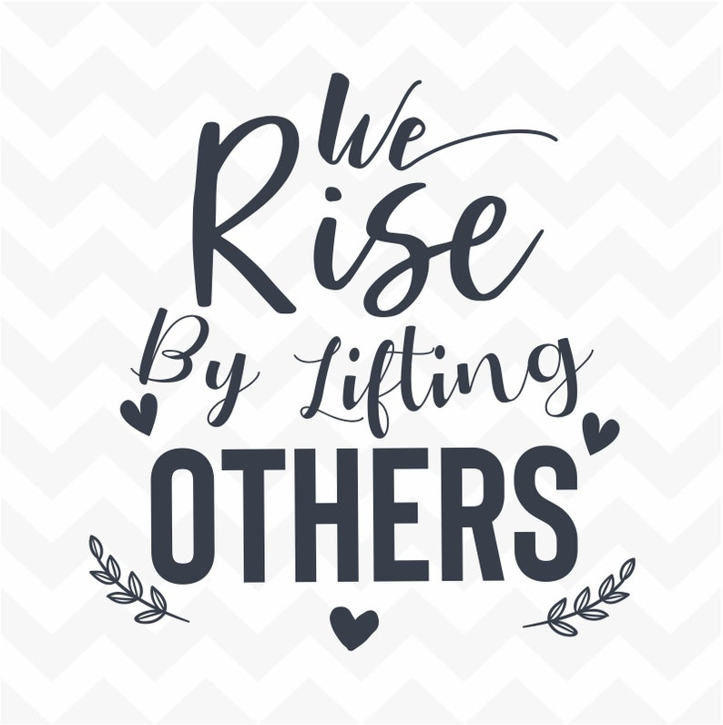 We Rise By Lifting Others vinyl wall art sticker home words saying motivational inspire