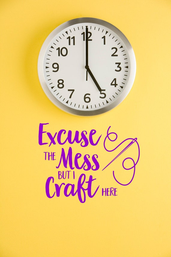 Excuse the Mess I Craft here vinyl wall art sticker saying home sewing needle