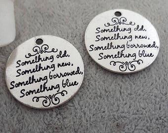 "1 x ""Something old, Something new, Something borrowed, Something blue"" 25mm antique silver charm pendant"