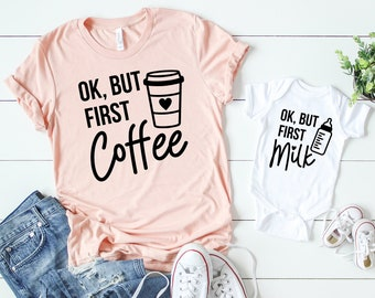 05e8423a9 Mommy and Me Matching Shirt | Okay but first Coffee, But first Milk Outfit  | Coffee Milk Matching Baby Shower Gift | Mommy and Me Outfits