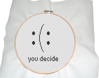 Modern cross stitch pattern-you decide- sayings- pdf download-quote cross stitch pattern
