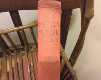 Vintage Rare 1954 Book Tis Folly To Be Wise by Lion Feuchtwanger Collectible Book