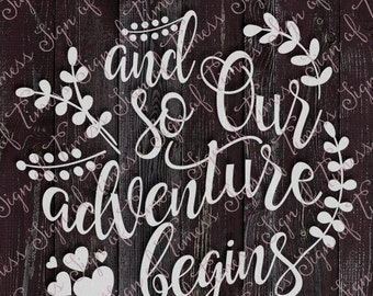 Wedding SVG, Wedding Sign, DFX, PNG, Svg, And So Our, Adventure Begins, Cricut, Cameo, Silhouette, Vinyl, Heat Transfer, Bridal Shower, Gift