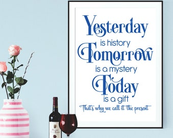 Inspirational SVG, Motivational SVG, Yesterday is History, Today is a Gift, Cricut, Silhouette, Cameo, Scan n Cut, Cutting Machine, DFX, Png