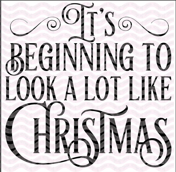Its Beginning To Look Like Christmas.It S Beginning To Look A Lot Like Christmas Svg Christmas Svg Png Dfx Christmas File Cricut Silhouette Cameo Cut File