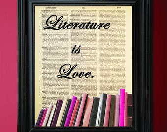 Literature is Love, Quote, Dictionary Art Print, Vintage, Antique Book Art, Recycled, Upcycled, Dictionary Book Page, Book Gift, Geek Decor