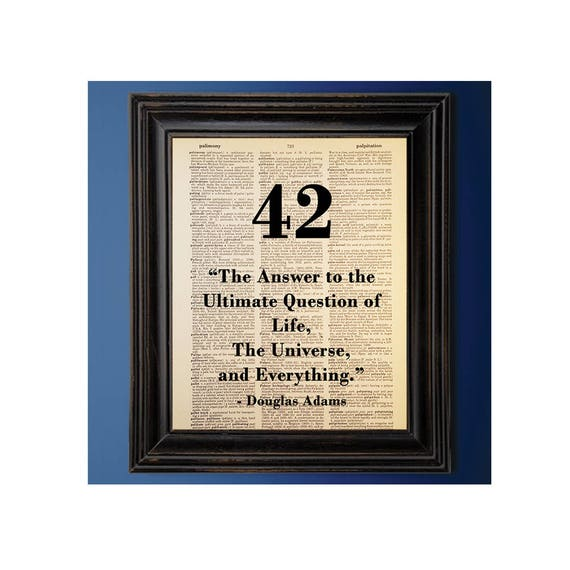 Douglas Adams 42 Hitchhikers Guide To The Galaxy Quote Dictionary Art Print Vintage Antique Book Page Print Nerd Decor Geeky Decor