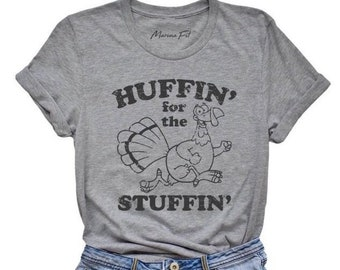 Huffin' for the stuffin', thanksgiving workout, thankful, thanksgiving shirt, gobble gobble, turkey trot, turkey running, feast mode