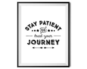 Stay Patient And Trust Your Journey, Printable Art, Quote, Inspirational, Digital Print, Black And White, Minimalistic, INSTANT DOWNLOAD