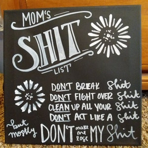 11x14 Unframed Art Print Details about  /Mom/'s Sh!t List Great Funny Gift To Moms Under 15 D