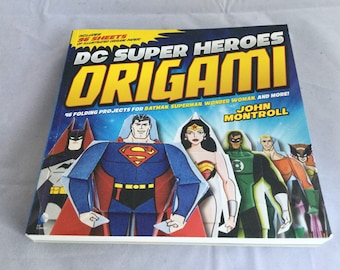 DC Super Heroes Origami/ 46 Folding Projects for Batman, Superman, Wonder Woman and More/Justice League