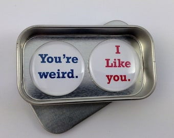 Valentine Fun Love Gift Greeting Card Alternative You're Weird I Like You Magnet Gift Set with Gift Tin Handmade Keepsake Momento
