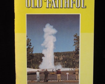 Vintage 1957 The Story of Old Faithful Booklet by George D. Marler