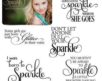 Inspirational Word Art Quotes Photo Overlays for Scrapbooking - BORN TO SPARKLE - (5) Custom Quotes for your Photographs and Quick Pages.