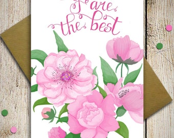 Mothers day card you are the best, valentines day card, card for mom, floral card, watercolor card, pink peony card, happy birthday card