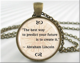Lincoln Quote Pendant, Resin Charm, Abraham Lincoln, Future Prediction, Quote Necklace, History Teacher Gift, Round Bronze 674RB