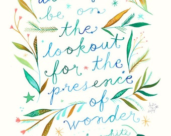 Presence of Wonder art print  | Watercolor Quote | e.b. white quote | Inspirational Print | Lettering | Wall art | 8x10 | 11x14