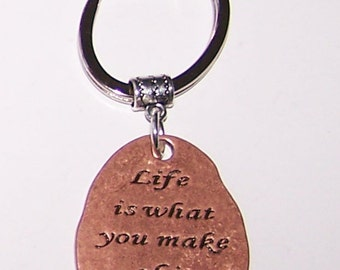 LIFE IS WHAT You Make of It  Key Ring, Keyring, Keychain, Key Chain - Motivation