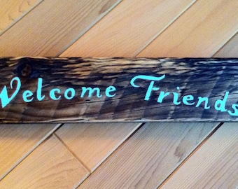 Rustic reclaimed wood, Welcome Friends home decor, country home decor, lodge or cabin decor, handpainted