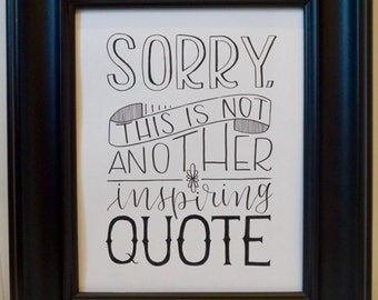Sorry, This Is Not Another Inspiring Quote