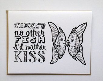 There's No Other FISH I'd Rather Kiss - Hand Lettered Greeting Card