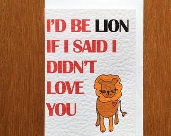 Lion Valentine's card, lion love card, I love you card, I'd be lying card, I'd be lion card, valentine's card with lion,