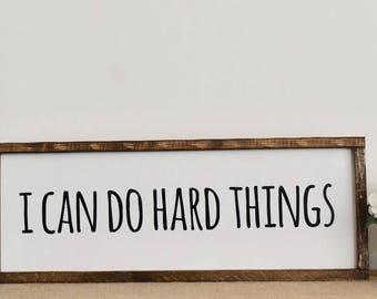 I Can Do Hard Things Farmhouse Sign