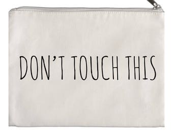 Don't Touch This Pouch