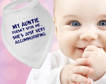 My Auntie doesn't spoil me she's just very accommodating bandana or pullover bib,personalised,drool bib,baby shower gift,cute accessory