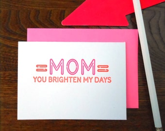 letterpress mom neon sign greeting card fluorescent pink & red ink on bright white paper mom you brighten my days