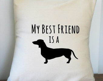 My Best Friend is a Dachshund is Pillow Cover 18x18 Inch Made to Order Beige and Black