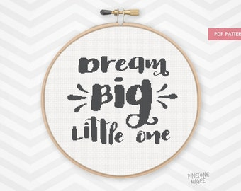 DREAM BIG LITTLE One counted cross stitch pattern, easy quote typography pdf