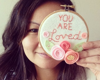 You Are Loved Embroidery Hoop Art, Felt Flower, Rustic Home, Feminine Sweet Romantic Newborn Gift, Inspirational Quote Keepsake, Shabby Chic