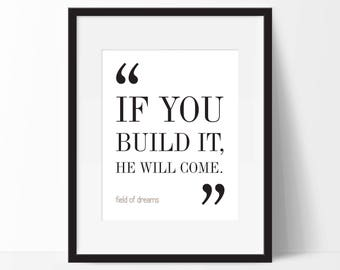 Field of Dreams Movie Quote. Typography Print. 8x10 on A4 Archival Matte Paper. Christmas Gift Idea.
